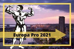 Europa Pro Bodybuilding 2021 in Alicante - Teilnehmer, Preisgelder, Prejudging, Ergebnisse und Zusammenfassung